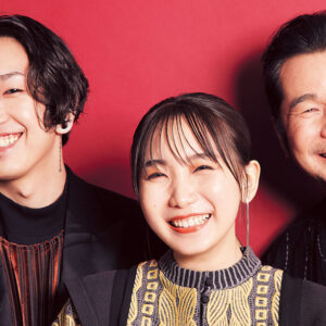 最高の関係性が生む、音楽のケミストリー。DREAMS COME TRUE × YOASOBI 進化する、音楽表現の可能性。